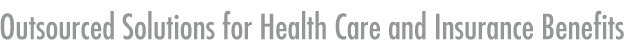 Outsourced Solutions for Health Care and Insurance Benefits